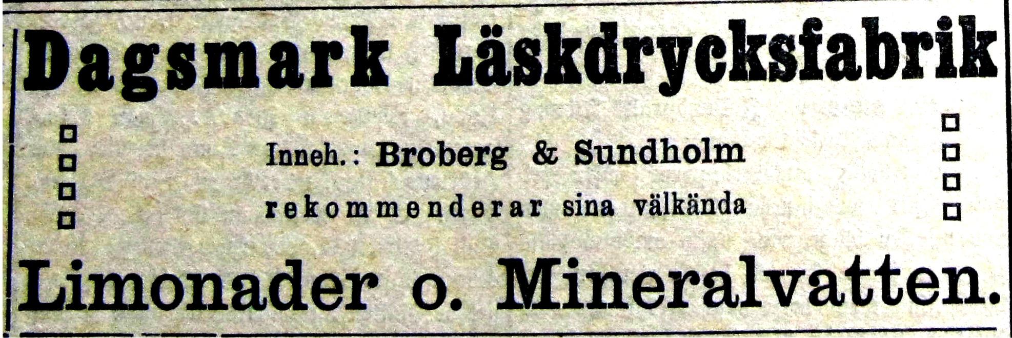 I februari 1913 började kompanjonerna Broberg och Sundholm annonsera i tidningen Syd-Österbotten, annonsen här ovan var införd nästan i varje nummer.