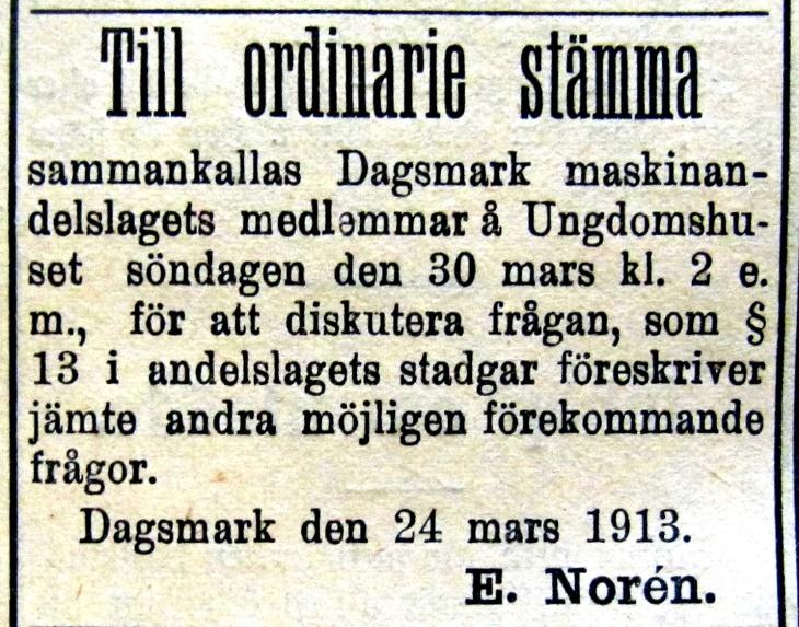 År 1913 så ser det som om Erland Norén skulle ha varit dragare för Dagsmark maskinandelslag.