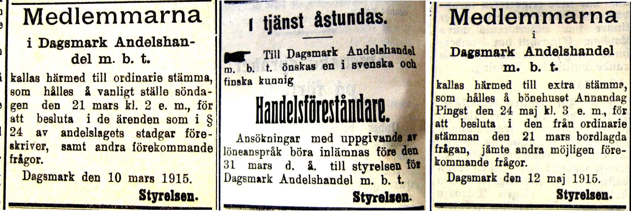 År 1915 sökte Andelshandeln en handelsföreståndare. I annonsen till höger står det att mötet skall hållas på bönehuset 24 maj 1915, vilket betyder nästan en månad före det högtidligen invigdes.