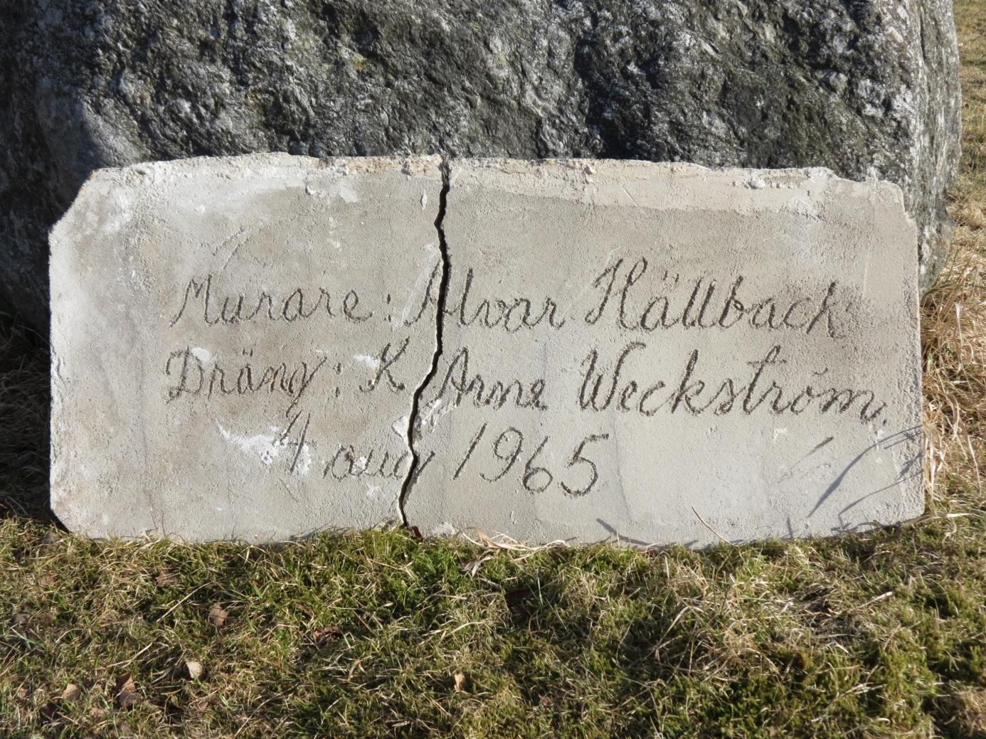 Denne inskription hittades nästan i misstag under rivningen i april 2014.