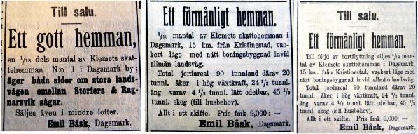 Annonsen till vänster var införd i Syd-Österbotten redan 1912 men tydligen så hittade han ingen köpare då, eftersom han år 1913 annonserade ut hemmanet igen.
