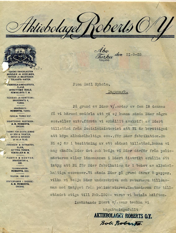 Det här brevet från Aktiebolaget Roberts kan man tolka så att Emil Nyholm har gjort en beställning men saknat det tillstånd som krävdes. De beställda varorna skulle nog levereras blott tillståndet först visades upp och till på köpet lovade Roberts att halva kostnaden för tillståndet.