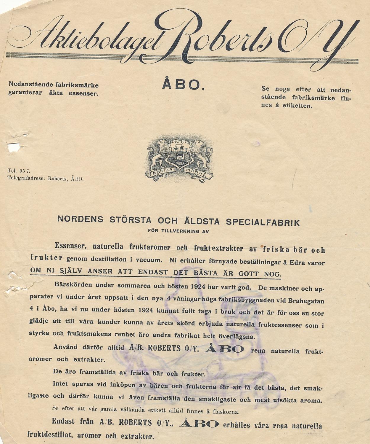I denna reklam berättar Roberts att de har byggt en ny 4-våningsfabrik i Åbo och eftersom bärskörden år 1924 varit god, så kan de erbjuda de bästa produkterna.