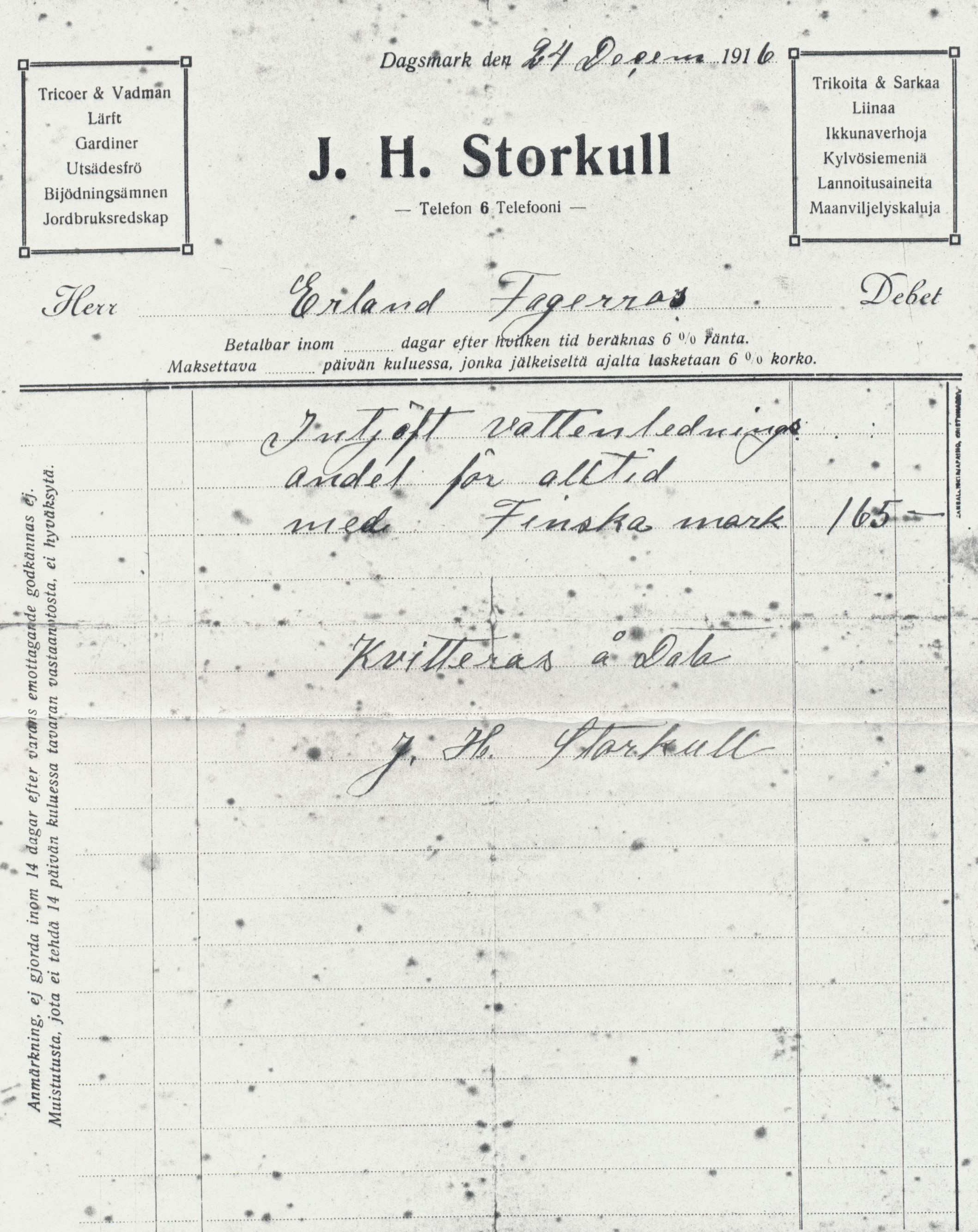 """Här på kvittot så ser vi att Erland """"intjöft vattenlednings andel för alltid med Finska mark 165"""" av handlanden J. H. Storkull."""