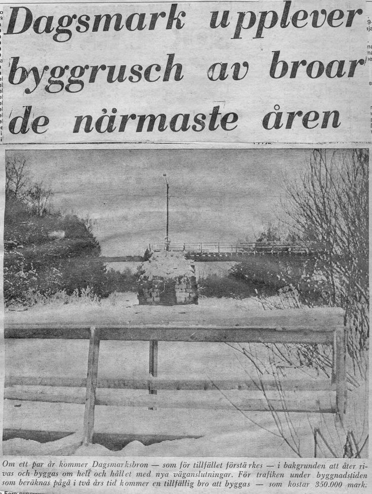 I mitten på 70-talet skrev tidningen att en ny bro kommer att byggas inom ett par år men i väntan på den, så förstärks den gamla. Bron var därför stängd ett par månader.