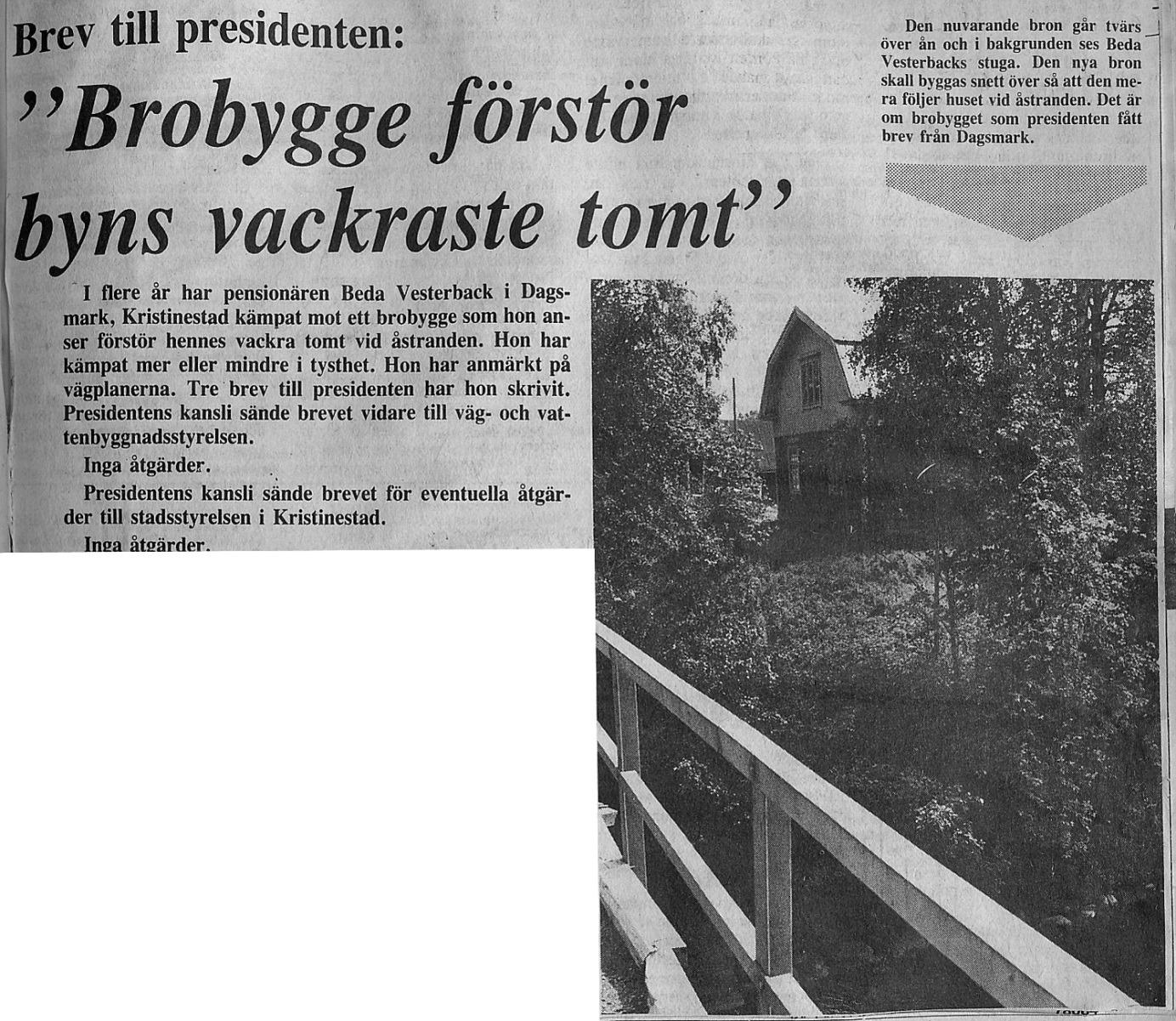 Pensionären Beda Westerback som bodde nära bron på den södra sidan besvärade sig flera gånger, bland annat till republikens president men fick inget gehör.