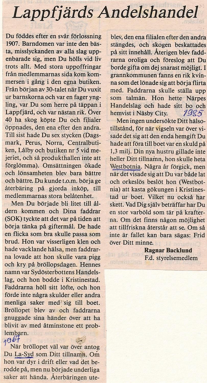 Ragnar Backlund från A-sidon var långvarig styrelseledamot på Lappfjärds Ahl och var frustrerad över den tillbakagång de olika fusionerna förorsakade. I slutet på 1980-talet skrev han denna insändare i Syd-Österbotten: