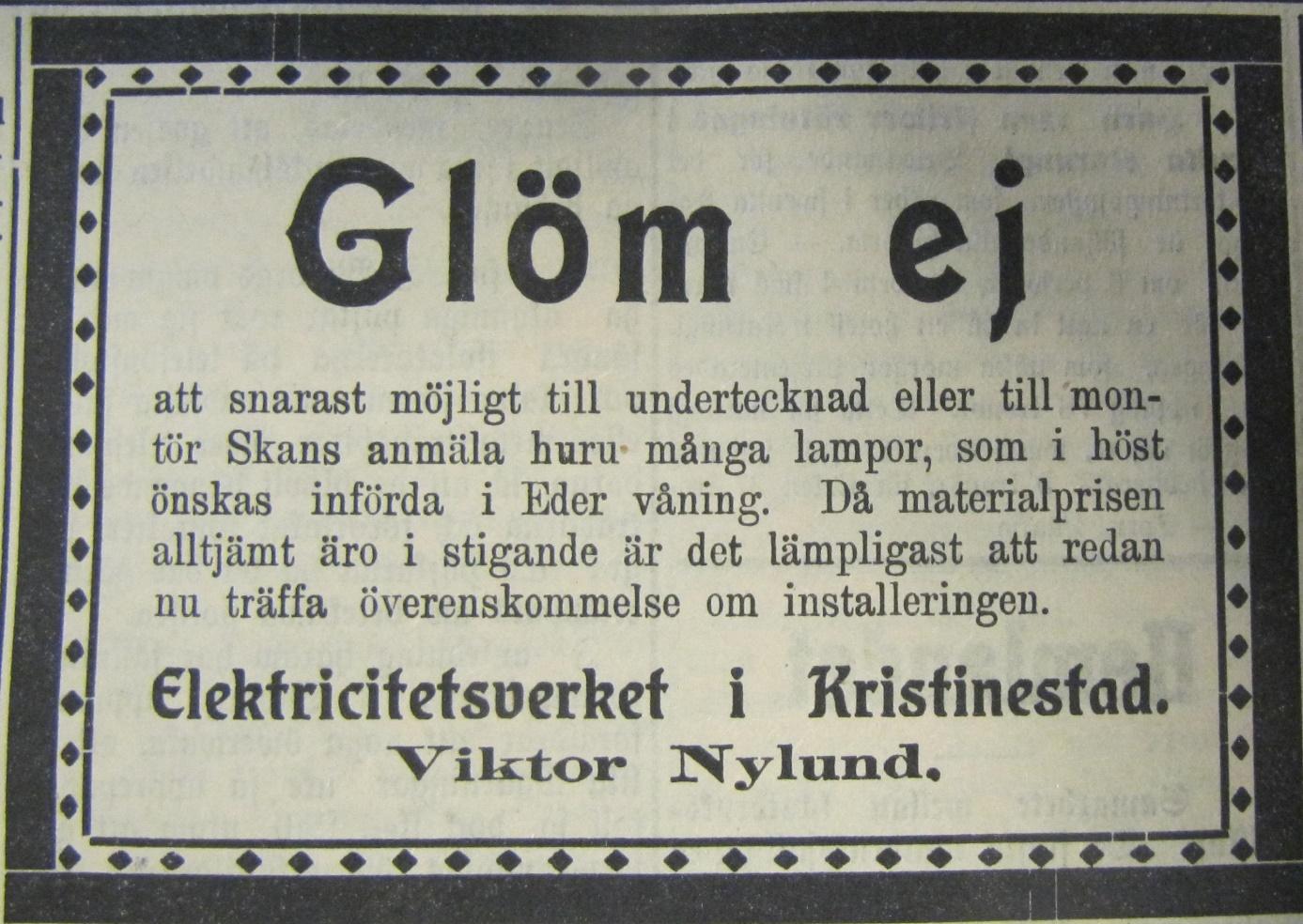Direkt efter att Viktor hade övertagit stadens elverk Lumen annonserade han i Sydin på detta sätt. Han var också snabb med att göra ett avtal om elleverans med staden Kristinestad.