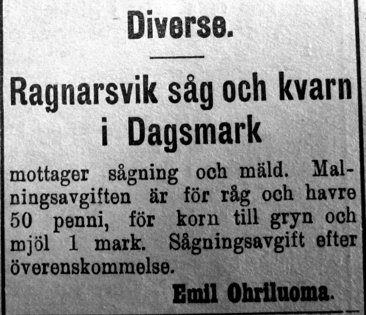 År 1912, Veckan efter köpet annonserar de nya ägarna att de både sågar och mal.