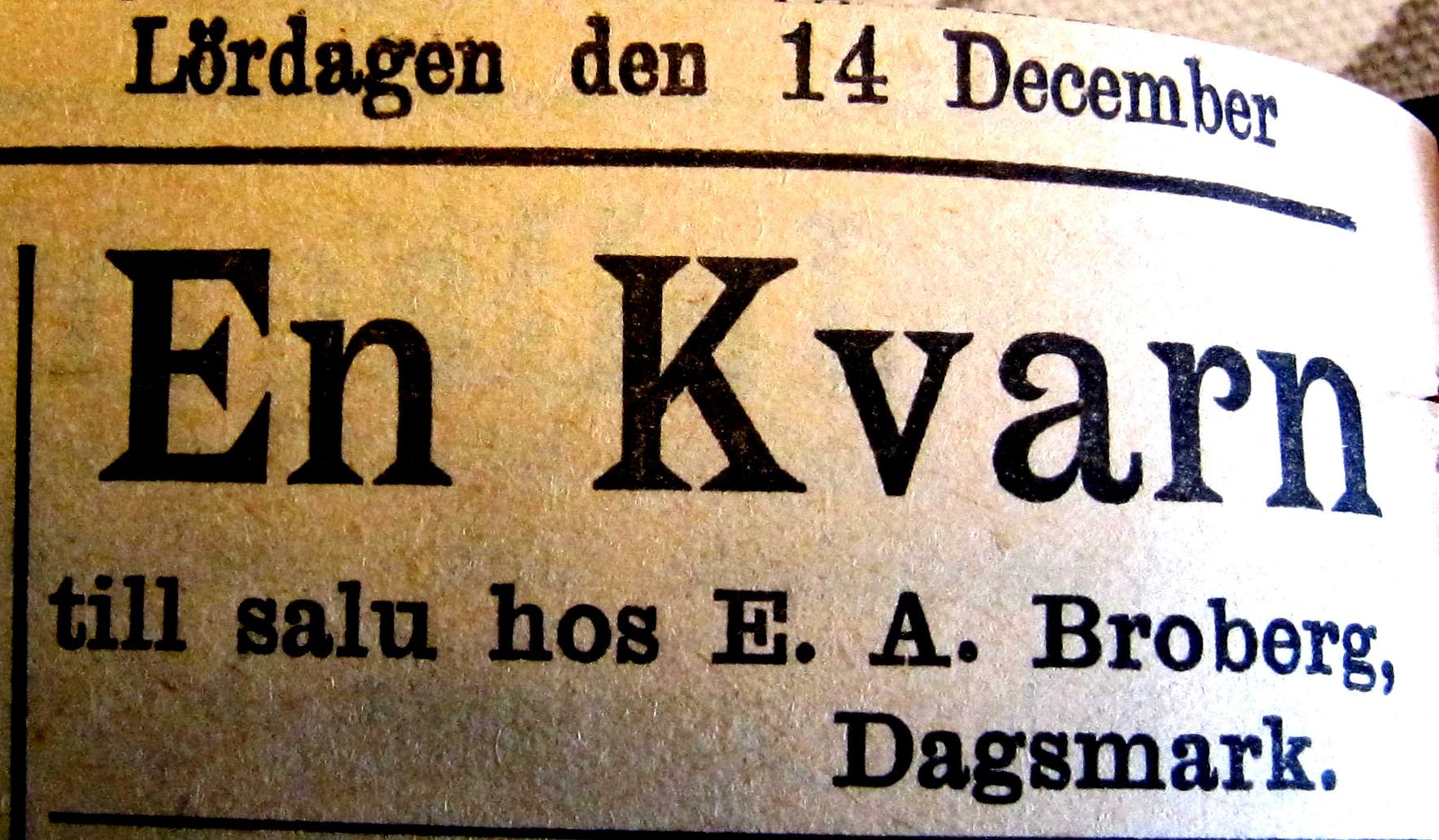 I december 1912 vill Broberg sälja kvarnen enligt en annons i Syd-Österbotten.