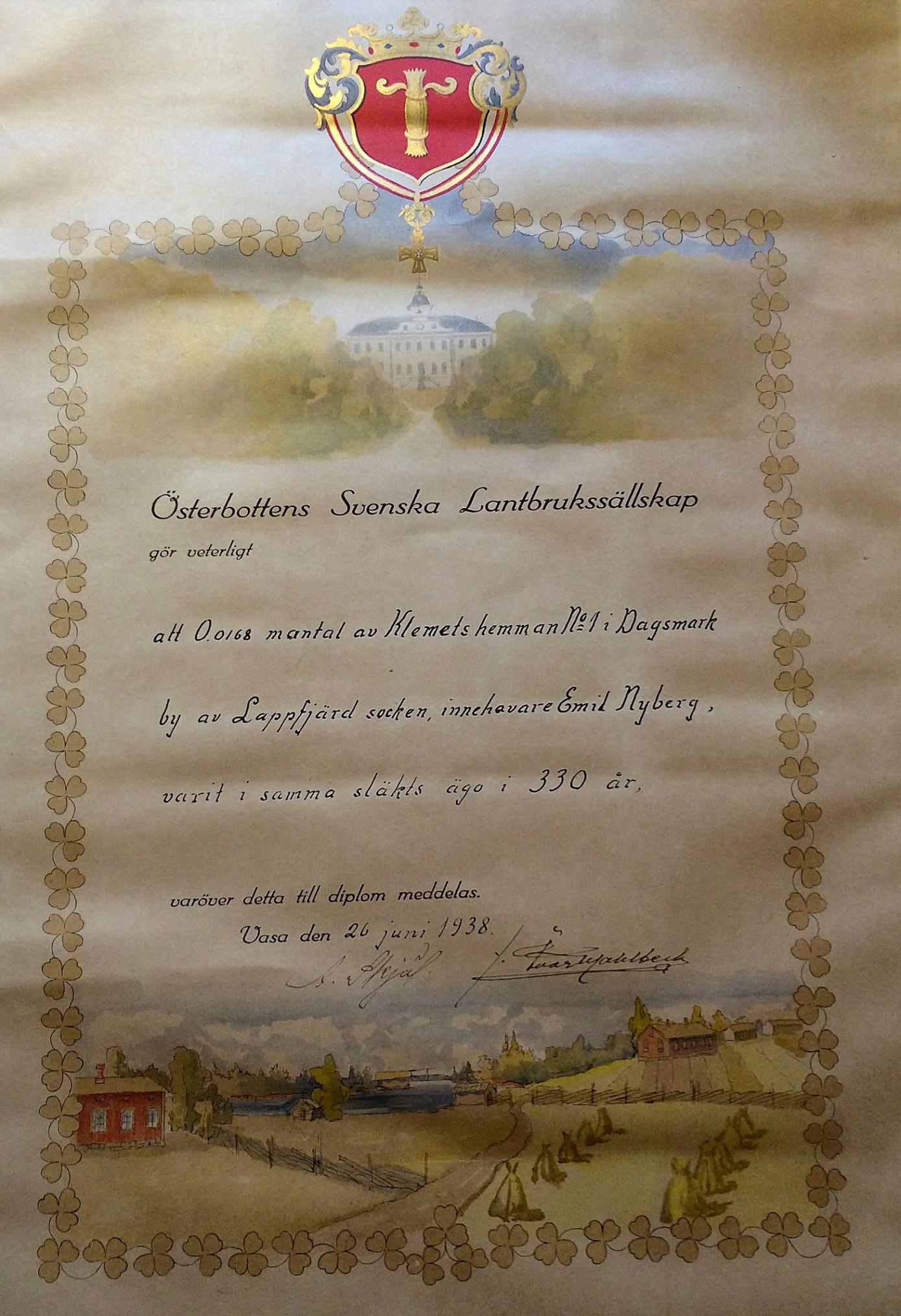 År 1938 fick Emil Nyberg detta diplom av Österbottens Svenska Lantbrukssällskap, som visar att hans hemman är en del av Klemets gamla hemman som funnits till sedan 1608.