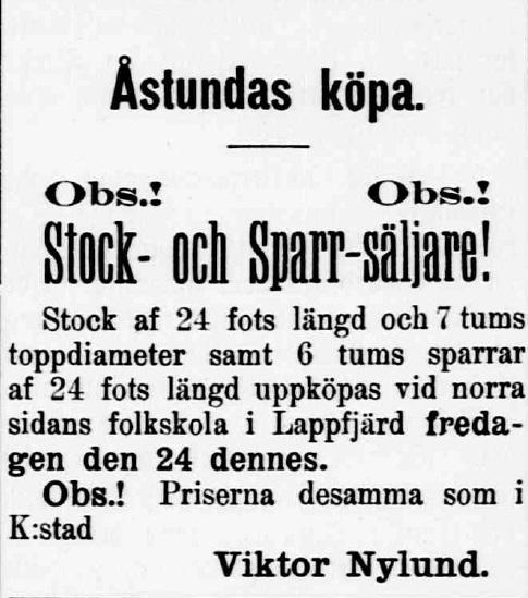 Så här annonserade Viktor år 1905 och han lovade betala samma pris som i Kristinestad för stockar och sparrar till uthuset. Själva skolhuset brann på grund av byggarbetarnas vårdslöshet ner till grunden i juni 1905, just före den blev färdig. Branden var så pass häftig att 70-åriga arbetaren Karl Erik Agnäs förolyckades, då han inte hann ut i tid. En ny skola byggdes snabbt och den kunde tas i bruk 1906.
