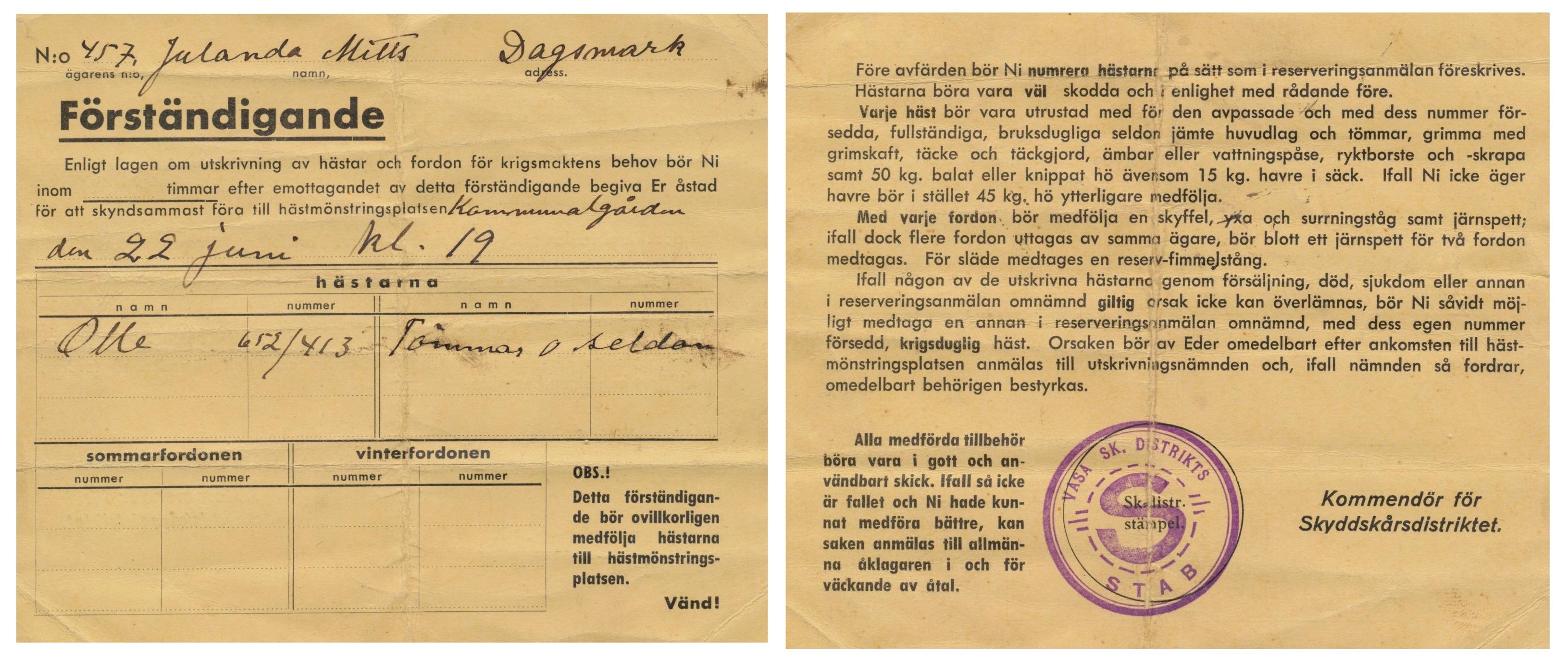 Det var till midsommaren 1944 som krigsänkan Julanda Mitts fick denna befallning att Olle skulle föras till kommunalgården i Lappfjärd. Förständigandet var utskickat av kommendören för Skyddskårsdistriktet och här står det att Olle inte fick komma riktigt tomhänt till kommunalgården, utan det skulle finnas mat och seldon och mycket annat.