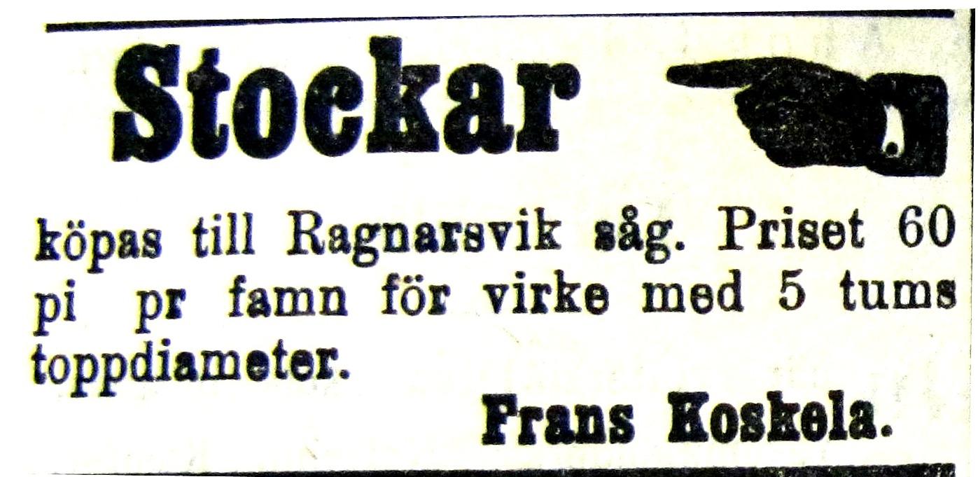 I maj 1915 ville Frans Koskela köpa stockar till Ragnarsvik.