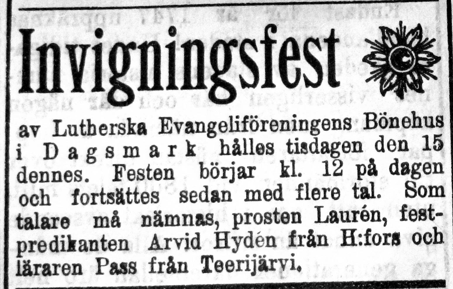 I början på juni 1915 annonserades i Syd-Österbotten om den kommande invigningen.