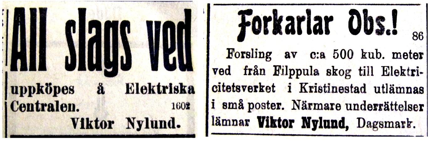 Ångpannan som drev generatorn krävde mycket ved och under år 1916 annonserade Viktor Nylund flera gånger i tidningen