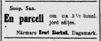 Evert annonserade i både Suupohjan Sanomat och i Syd-Österbotten den 18 april 1934 då han vill sälja gården och området.