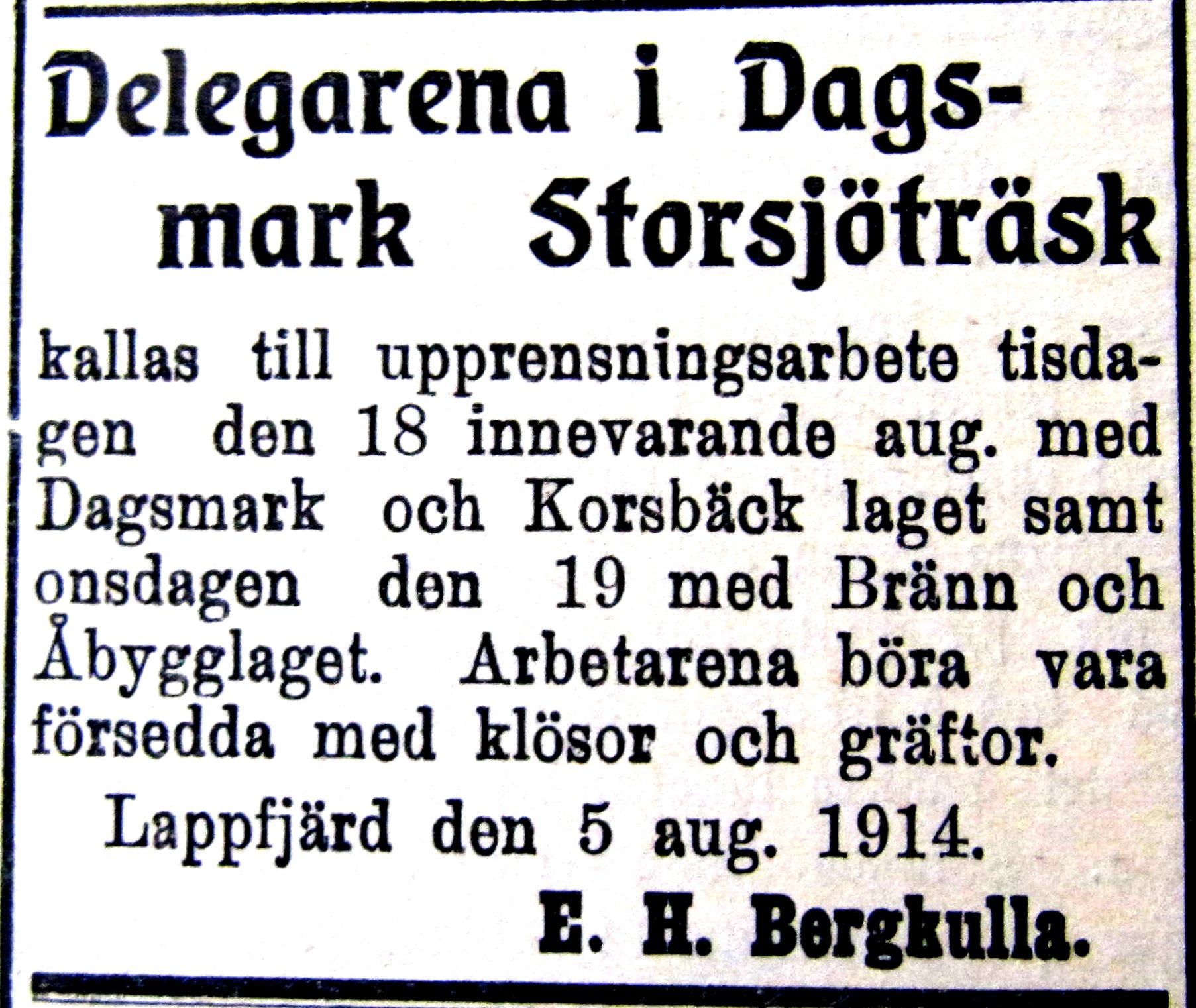 Dagsmark Storsjöträsk var ju uppdelat i 80 lotter och ägarna fanns i Korsbäck, Dagsmark och i Lappfjärd. En del ägare var från grannbyn Kärjenkoski på Storåsidan och några var till och med från Bötom. Träsket skulle ju också skötas och delägarna var uppdelade i arbetslag, som skulle utföra vissa saker. Här kallar ordföranden Henrik Bergkulla olika lag till upprensningsarbete i Syd-Österbotten år 1914.