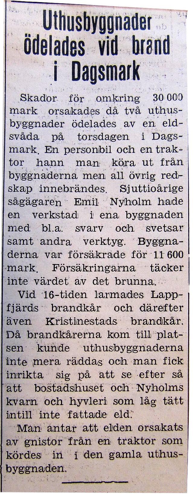 Sommaren 1971 förstördes 2 uthusbyggnader i en brand hos Emil Nyholm. Urklippet ur tidningen Syd-Österbotten.