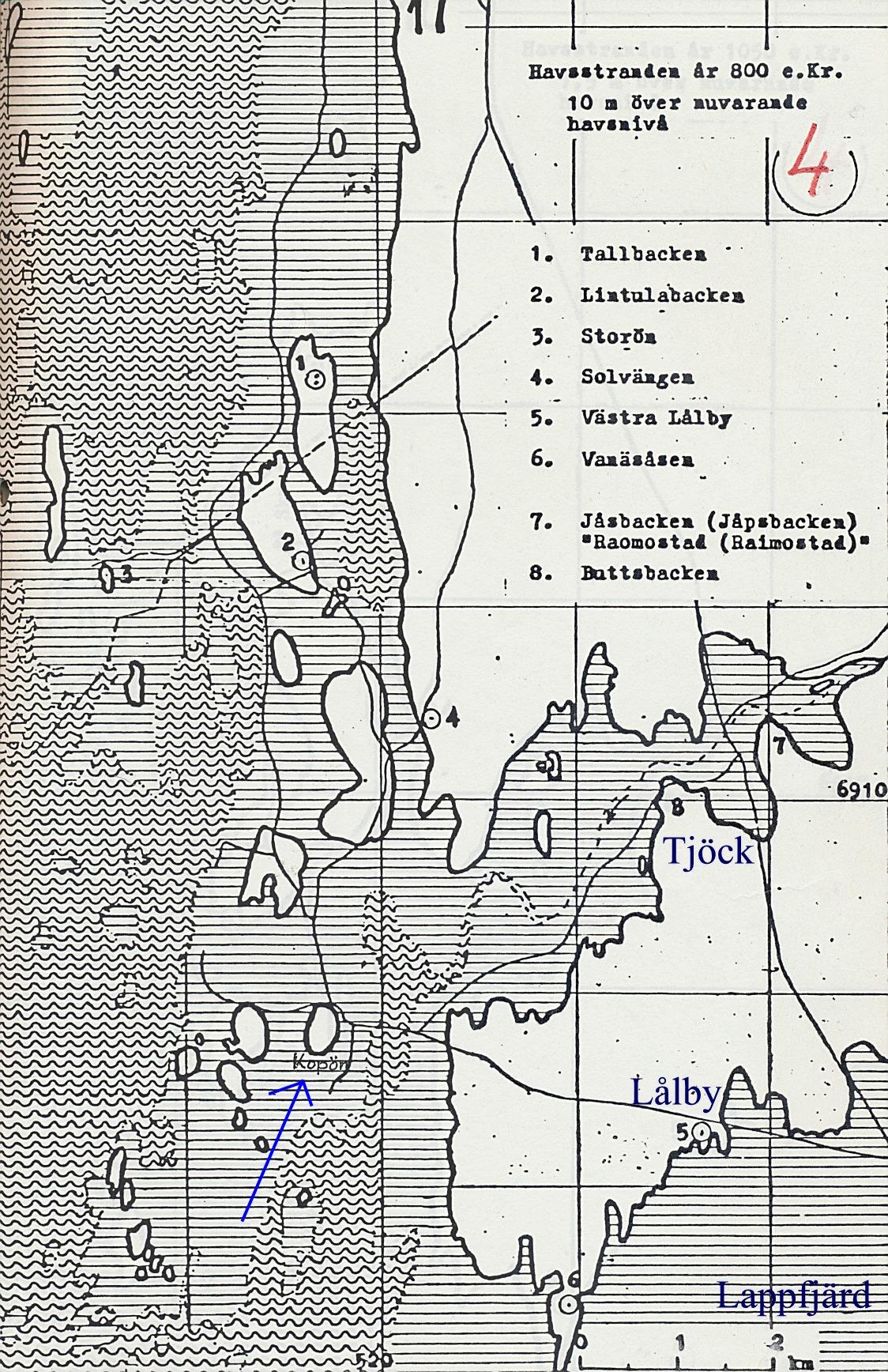 Runt 800 e. Kr är Koppön liten och obetydlig. Lappfjärd och Tjöck ligger fortfarande under vatten medan de högst belägna delarna av västra Lålby nu är några meter över havsytan.