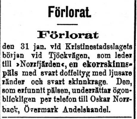 Den 16 februari 1918 efterlyser en Övermarkbo en ekorrskinnpäls, som han miste i Kristinestad.