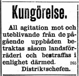 Den 3 mars 1918 kungjorde Distriktschefen i Syd-Österbotten att det är landsförräderi att agitera mot uppbåden. Straffet för landsförräderi under krigstid brukar vara dödsstraff.