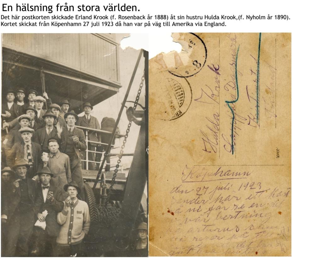 Erland gjorde också två resor till Amerika. Den första gjorde han 1912 och den andra 1923. Här ett vykort som Erland skickade hem till familjen år 1923 från Köpenhamn då han var på väg till Amerika.