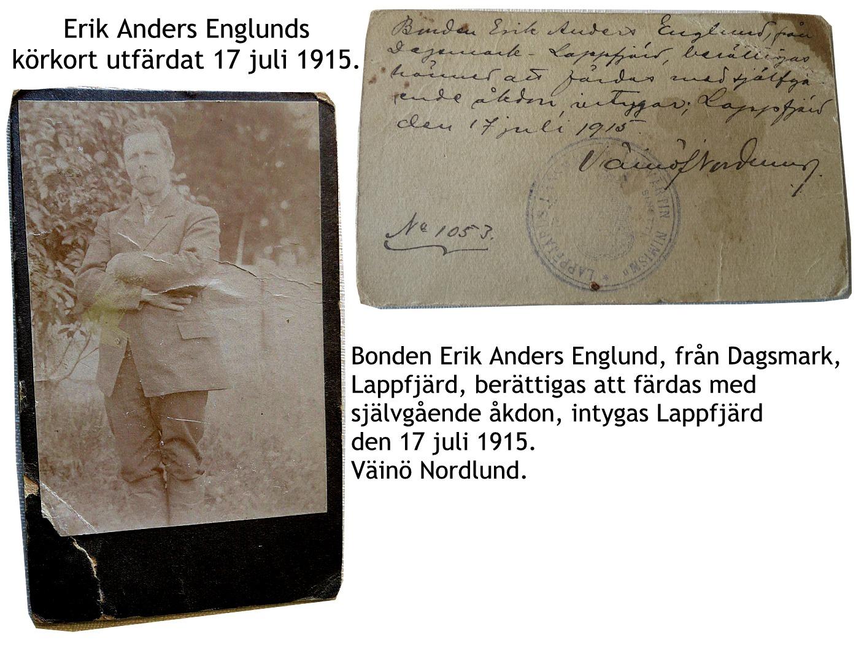 Eftersom brodern Viktor Nylund hade skaffat en bil, så måste nog Erik Anders Englund skaffa ett körkort, säkerligen ett av de första i Dagsmark.