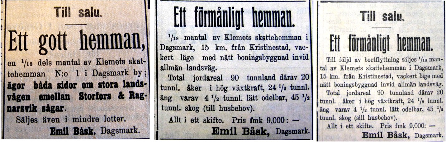 """Annonsen till vänster var införd år 1912 men tydligen hittade han då ingen köpare, eftersom han följande år annonserade på nytt och nu var hemmanet """"förmånligt"""". I en annan liten annons på 2-3 rader bjuder Emil Båsk ut 2 hemman."""