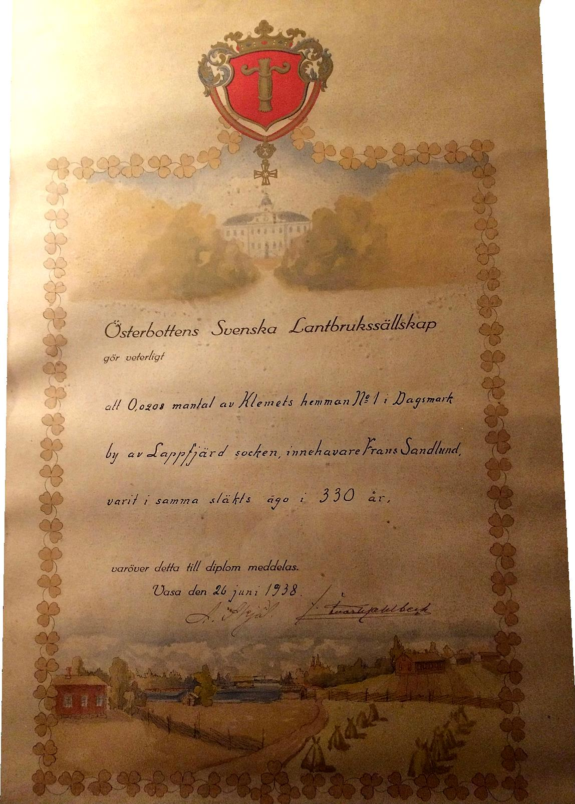 På lantbruksutställningen i Lappfjärd år 1938 fick Frans Sandlund detta fina diplom av Österbottens Svenska Lantbrukssällskap. Diplomet visar att Frans ägde en del av Klemets hemman som funnits i 330 år, alltså sedan 1608.