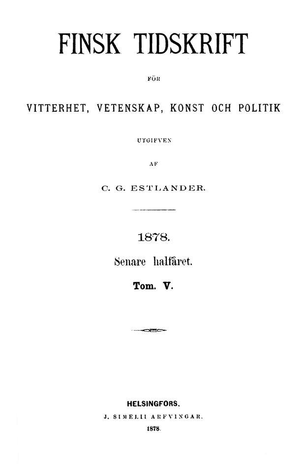 """Carl Gustaf Estlander gav under flera år ut en tidskrift som han kallade """"Finsk tidskrift"""", där han sedan publicerade flera av sin egna berättelser från Lappfjärd."""