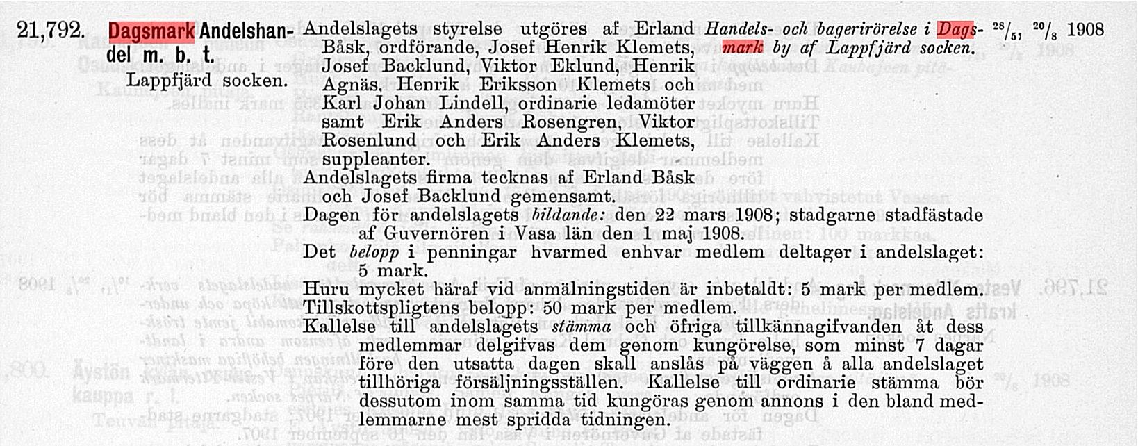 """År 1908 infördes firmanamnet Dagsmark Andelshandel m.b.t. i Handelsregistret. Tillägget m.b.t. betyder """"med begränsad tillskottsplikt"""", inte """"med börsen tom"""" som någon humorist ändrade det till."""