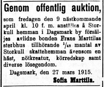 Efter att Frans dog säljer änkan Sofia Marttila hemmanet i Palon åt Luoma.