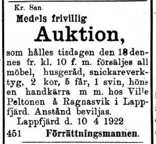 Den 8 april annonserar Förrättningsmannen att det är auktion i Ragnarsvik då en Ville Peltonens tillhörigheter skall säljas.