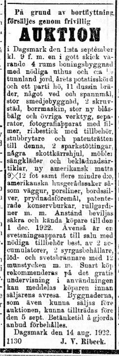 Tydligen blev det ingen affär vid den första auktionen, eftersom J. V, Ribeck annonserar på nytt den 16 augusti 1922. Annonsen var ovanligt lång och detaljerad.