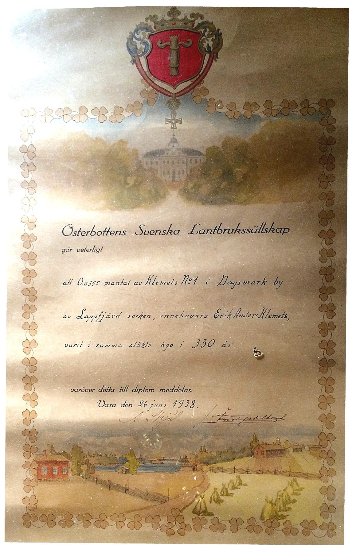 Det här stora diplomet fick Erik Anders Klemets på den stora lantbruksutställningen i Lappfjärd 1938. Gården hade då varit i samma släkts ägo i hela 330 år.