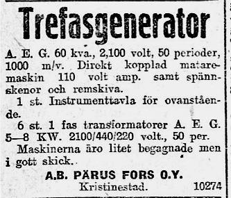 Den 11.7.1921 bjöd Pärus Fors ut generatorn och andra maskiner som funnits i Ab Lumens kraftverk i Kristinestad. Annons ur Hufvudstadsbladet.
