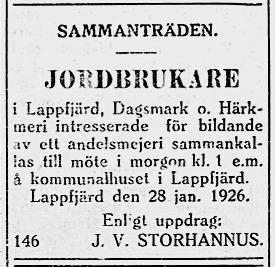 30.1. Det fanns ett stort intresse att bygga ett stort andelsmejeri men det gick inte att komma överens om placeringen. Detta ledde senare till att byarna Lappfjärd, Härkmeri och Dagsmark byggde egna mejerier.