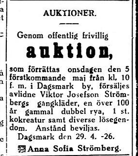 1.5. Strömbergas Fia säljer mannens kläder och en 100 år gammal rya på auktion. De bodde i tiderna i en gård som stod nära Ragnar och Ellen Skogmans gård på Storåvägen.