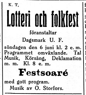 29.5. DUF ordnar ett lotteri, som den tiden var en stor tillställning. Själva lotteriet med 6 000 sålda lotter krävde landshövdingens tillstånd. Musik av kantorn Otto Storfors.