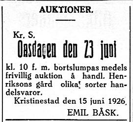 19.6. Emil Båsk, som hade varit bonde på Åbackan bedrev handel i Kristinestad några år före han med sin familj flyttade till Helsingfors. Här slumpas det sista bort på auktion, som han höll i butiken som fanns i Frans Henriksons gård vid torget.