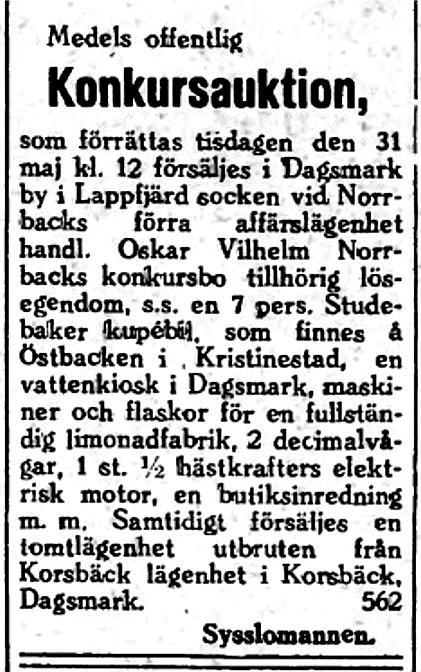 Enligt en annons i Syd-Österbotten den 18 maj 1938, så skall lösegendom, en Studebaker, en vattenkiosk, limonadfabrik och mycket annat säljas på auktion .