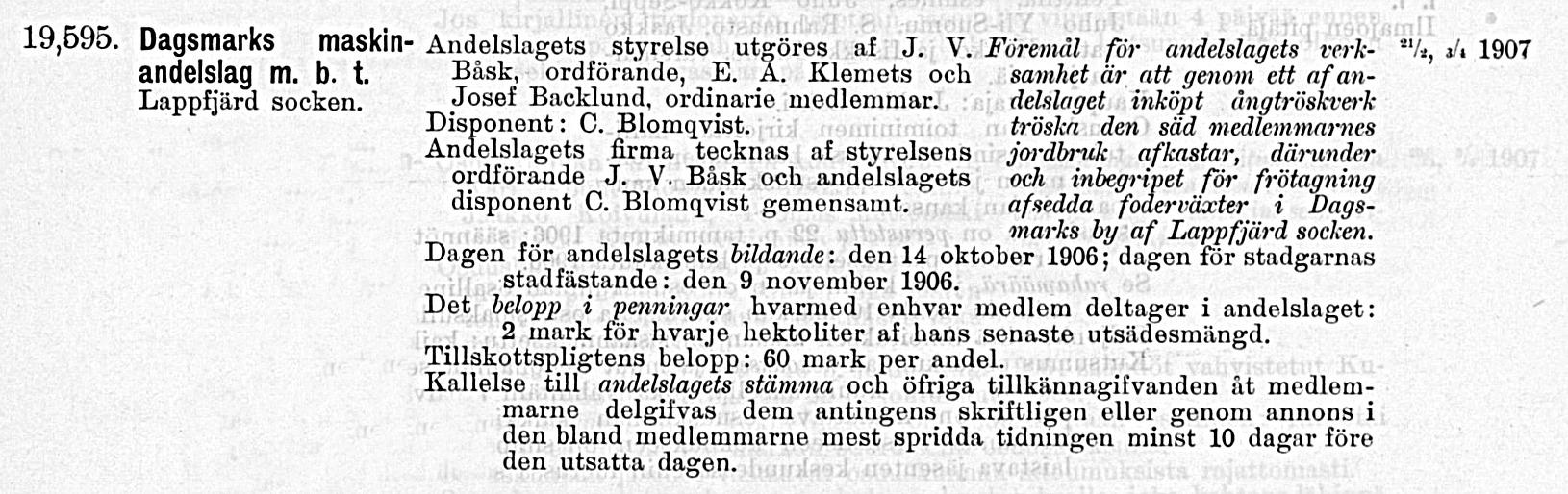 Den 3 april 1907 infördes Dagsmark maskinandelslag i handelsregistret och det kungjordes i Registreringstidningen på detta vis.