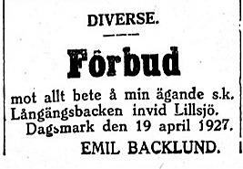 Emil Backlund ägde ett skogsskifte och en äng på Långängen mellan Lillsjö och Korsbäck.