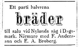 Frans Andersson, född Rosengård och Erik Anders Broberg vill sälja bräder som har sågats på Nylunds såg.