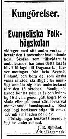Den evangeliska folkhögskolan i Dagsmark var tänkt att skulle vara där bara 1926-1927 men av olika orsaker blev det också ett år till. Rektor Sjöblad söker elever i tidningen Wasa-Posten.