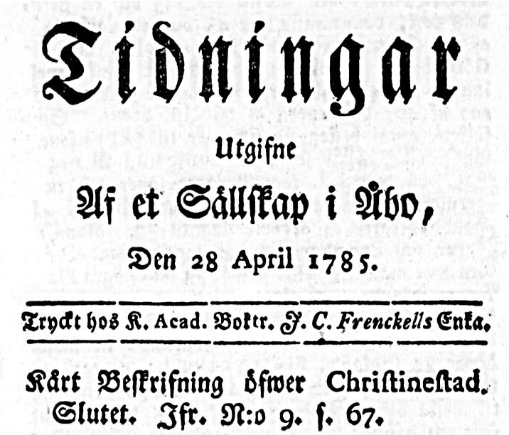 """Första sidan av """"Tidningar Utgifne af et Sällskap i Åbo"""" från 1785, där det ingick artiklar som handlade om staden Kristinestad."""