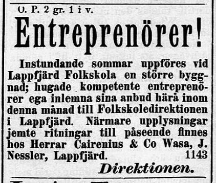 13 april 1893 sökte Lappfjärds folkskolas direktion efter entreprenörer som var villiga att uppföra en nya skola, alltså den som i dag heter Kantilena. Den gamla skolan från 1879 skulle i samma veva byggas om till lärarbostäder.