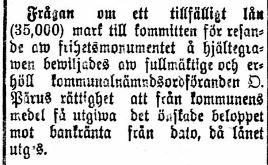 Enligt en notis 17.4.1920 så lånar Lappfjärds kommun pengar för minnesmonumentet över de stupade i frihetskriget.