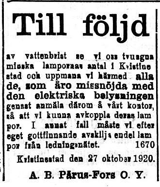 Folk i Kristinestad rasade då Pärus-Fors ville begränsa elektriciteten i staden på grund av vattenbrist. Bolaget hade ju bara några tidigare övertagit stadens elbolag Ab Lumen och dess ledningsnät.